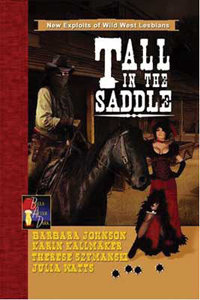 Front cover of Tall in the Saddle by Barbara Johnson, Karin Kallmaker, Therese Szymanski and Julia Watts.