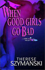 "Front cover of ""When Good Girls Go Bad."""