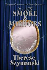 "Front cover of the book ""It's All Smoke & Mirrors: The First Chronicles of Shawn Donnelly."""